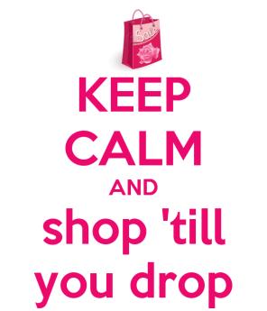keep-calm-and-shop-till-you-drop-112